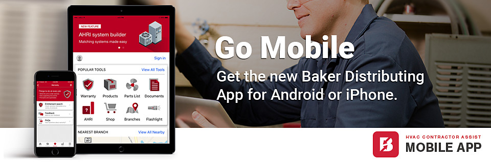 baker distributing hvac contractor assist mobile app. go mobile with the baker mobile app.